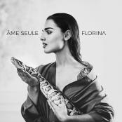 Florina - AME SEULE